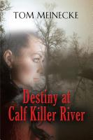 Destiny at Calf Killer River by Tom Meinecke