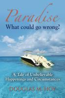 Paradise: What Could Go Wrong? by Douglas Hoy