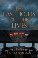 The Last Hours of Their Lives by Joe Wellman