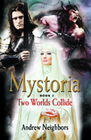 Mystoria: Two Worlds Collide by Andrew Neighbors