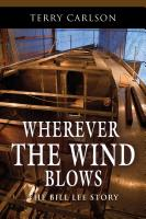 Wherever the Wind Blows... the Bill Lee Story by Terry Carlson
