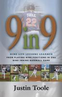 9 in 9: Nine Life Lessons Learned From Playing Nine Positions In One Nine Inning Baseball Game by Justin Toole