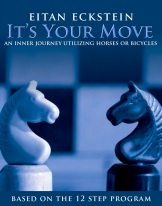 It's Your Move: An Inner Journey Utilizing Horses or Bicycles Based on the 12 Step Program by Eitan Eckstein
