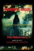 Paranormal Niagara: Cases of the Mysterious and Macabre by Peter Sacco