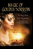 Magic of Golden Sorrow by Peter J. Smith and Alicia M. Smith