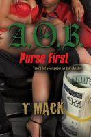 A.O.B. Purse First by T Mack