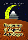 Footprints of the Capitol Astrologer by Janice A. Stork