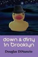 Down & Dirty in Brooklyn: An Eddie Lombardi Mystery by Douglas DiNunzio