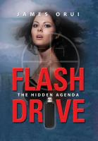 Flash Drive - The Hidden Agenda by James Orui