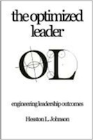 The Optimized Leader: Engineering Leadership Outcomes by Hesston Johnson