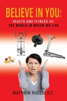 Believe In You: Health and Fitness Vs. The World In Which We Live by Matthew Nuesse