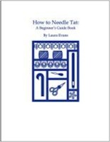 HOW TO NEEDLE TAT: A Beginner's Guide Book by Laura Evans