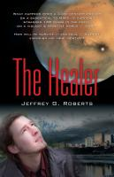 THE HEALER: A Novel by Jeffrey G. Roberts