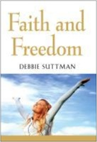 Faith and Freedom by Debbie Suttman