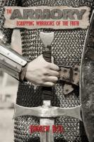 The Armory: Equipping Warriors of the Faith by Andrew Boll