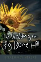 The Wedding on Big Bone Hill by Steven Key Meyers