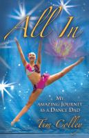 ALL IN: My Amazing Journey as a Dance Dad cover