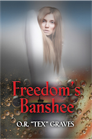 """Freedom's Banshee by OR """"TEX"""" Graves"""
