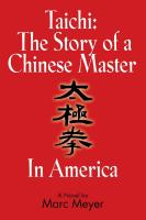 Taichi: The Story of a Chinese Master in America by Marc Meyer