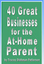 40 Great Business for the At-Home Parent by Tracey Dishman Patterson