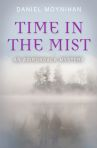 TIME IN THE MIST: An Adirondack Mystery by Daniel Moynihan