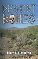 DESERT BONES by James C. MacIntosh