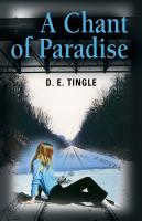 A CHANT OF PARADISE by D. E. Tingle