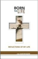 Born to Live: Reflections of My Life by Donald DeHaven