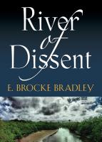 RIVER OF DISSENT by E. Brocke Bradley