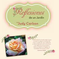 Reflexiones de un Jardín by Judy Carlson