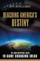 Reaching America's Destiny by Don Bongaards