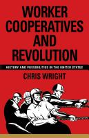 Worker Cooperatives and Revolution: History and Possibilities in the United States by Chris Wright