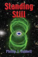STANDING STILL by Phillip J. Hubbell
