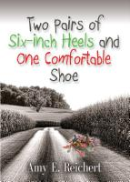 Two Pairs of Six-inch Heels and One Comfortable Shoe by Amy E. Reichert