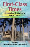 First-Class Times: Writing about New College's Charter Classes by Lawrence Paulson and Luke Salisbury, Editors