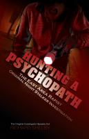 Hunting a Psychopath: The East Area Rapist / Original Night Stalker Investigation - The Original Investigator Speaks Out by Richard Shelby