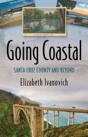 Going Coastal: Santa Cruz County and Beyond cover