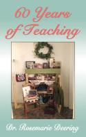 SIXTY YEARS OF TEACHING: A Pilgrimage in Honor of Truth by Rosemarie Jacky Deering, Ph.D.