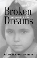 BROKEN DREAMS: A Survivor's Story by Ellen Benton Feinstein