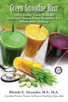 Green Smoothie Bliss, The Ultimate Guide to Make Low-Carb, Smart, Green Smoothies For Whole Body Healing cover