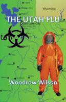 The Utah Flu by Woodrow Wilson