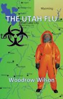 The Utah Flu by Woodrow Wilson