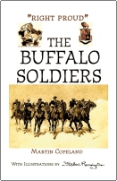 """RIGHT PROUD"" THE BUFFALO SOLDIERS by Martin Copeland"