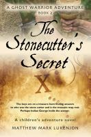 THE STONECUTTER'S SECRET: A Ghost Warrior Adventure - Book II cover
