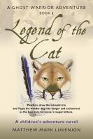 LEGEND OF THE CAT: A Ghost Warrior Adventure - Book III by Matthew Mark Lukenjon