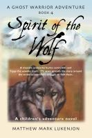 SPIRIT OF THE WOLF: A Ghost Warrior Adventure - Book IV cover