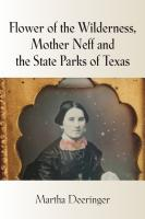Flower of the Wilderness, Mother Neff and the State Parks of Texas cover