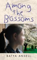Among the Blossoms by Batya Ansell