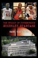 The Eulogy of Pittsburgh's Schenley Spartans by Mark Hostutler