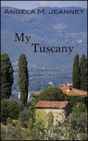 My Tuscany by Angela M. Jeannet